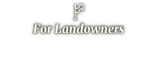 For Landowners